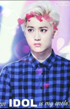 Completed ★An Idol Is My Uncle?! (Exo)  by ciasze