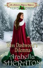 Miss Dashwood's Dilemma Chapters 1-3 by ArabellaSheraton1
