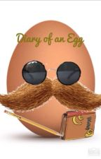 Diary of an Egg by Jesus_Cena_Senpaiu