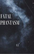 Fatal/Phantasm by um_daddy