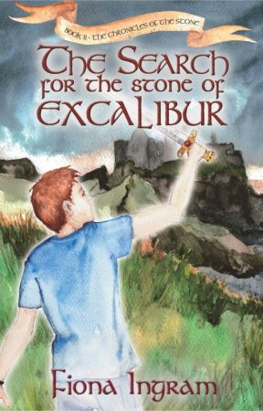 Coming in July 2013: The Search for the Stone of Excalibur by FionaIngram1