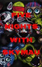 Five Nights With Skymau by ShoeyABP