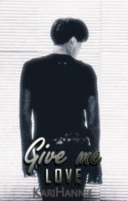 Give Me Love → KaiSoo by KariHannie