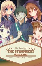 The Strongest Wizard on Wattpad by KuyaJerpie
