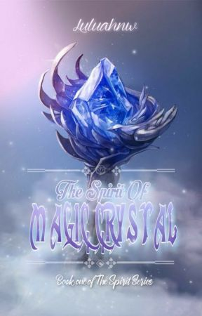 The Spirit Of Magic Crystal [END] by Luluahnw