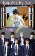 You Are My Jam (BTS FANFIC) by kxsxjx