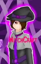 WitchCraft {TC FanFiction} by Starchile71