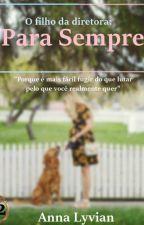 Para Sempre - Segundo Livro by Annalyvi