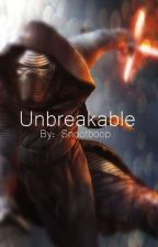 Unbreakable | Kylo Ren x Reader | by Wormple