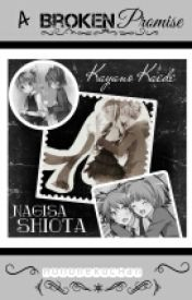 A Broken Promise (Nagisa X Kayano) by MononekoChan