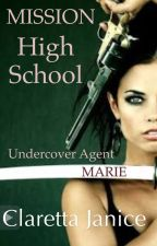 MISSION High School (Undercover Agent Marie) by InTheMud