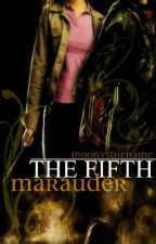 The Fifth Marauder by MoonysTheName