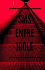 SMS ENTRE IDOLE by Jiminny