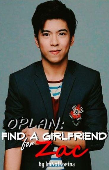 OPLAN: Find a Girlfriend for Zac