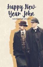 Happy New Year, John (Johnlock, Oneshot) by constipated-unicorn