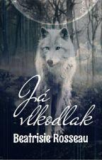 Já vlkodlak*DOKONČENO* by BeatrisieRosseau