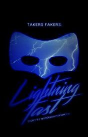 Takes Fakers Book 1:Lightning Fast by ModernDayGrimm2016