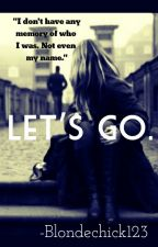 Let's go.  : Sequel To 'Kidnapped By A Vampire.'. by blondechick123