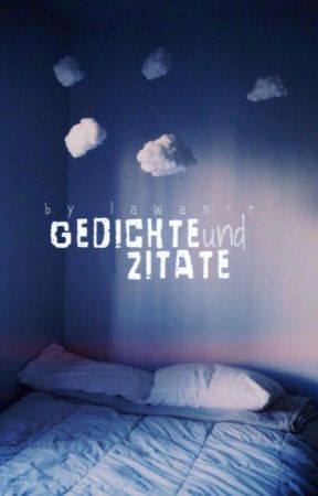 Gedichte Zitate Dj Wattpad