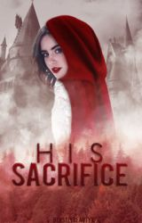 His Sacrifice by BeastlyBeautyx