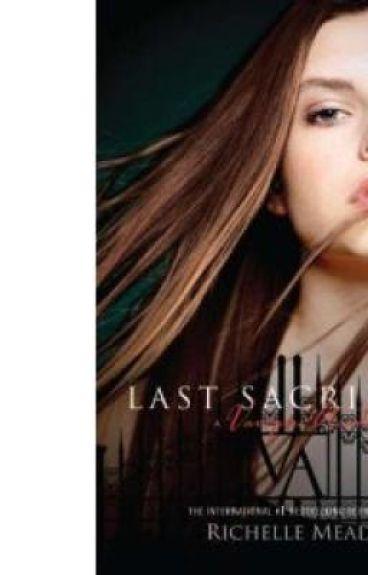 Last Sacrifice (By Richelle Mead)
