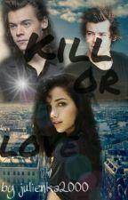 Kill or love by julienka2000