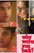 Why Weren't You Back  by mananstorylover