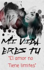 Mi vida eres tu [#2 Ask]/pausada by GunsForDoblas