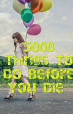 5000 Things To Do Before You Die by shydig22