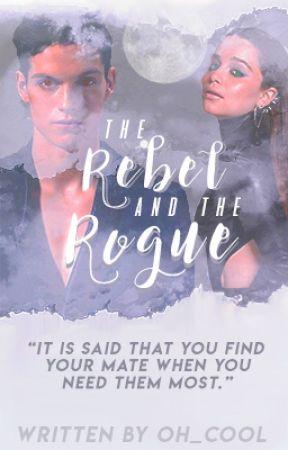 The Rebel & The Rogue - {29} Aurora - Wattpad