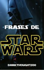 Frases de Star Wars by DarkThoughts00