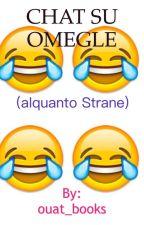 Chat alquanto Strane su Omegle by scimmiasecs
