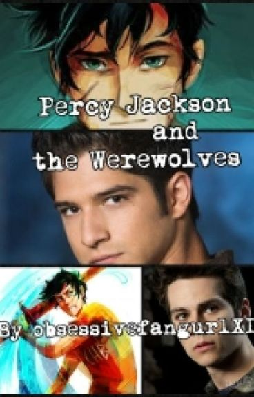 Percy Jackson And The Werewolves (HOO/TW) || Wattys 2016