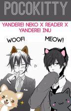 Yandere! Neko (Boy) X Reader X Yandere! Inu (Boy) by pocokitty