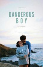 Dangerous Boy! (on revisi) by barbgxrl