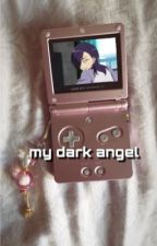 My Dark Angel 'Urushihara x reader' by Authorchan_