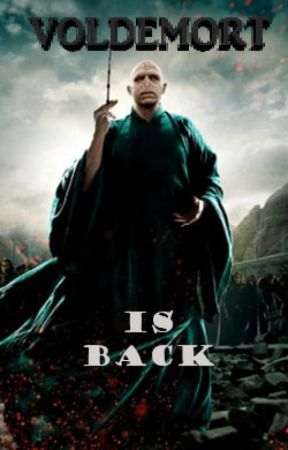 Voldemort Is Back [Harry Potter] by JaeWoo_XoXo