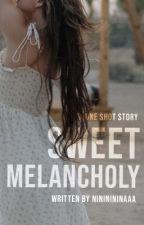 Sweet Melancholy (One Shot) by nininininaaa