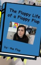 The Floppy Life Of A Floppy Flop by MoCade