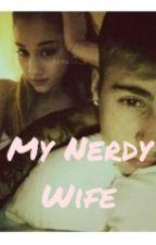 My Nerdy Wife by _arianagrande_1993