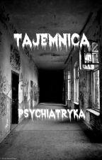 Tajemnica Psychiatryka by Etta1211