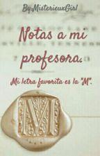 Notas a mi profesora. by MisterieuxGirl
