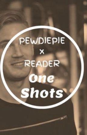 PewDiePie x reader One Shots by kuuinimei