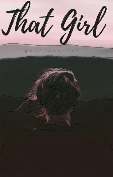 That Girl || Maloley