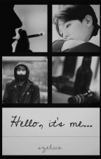 Hello, it's me... by szehun
