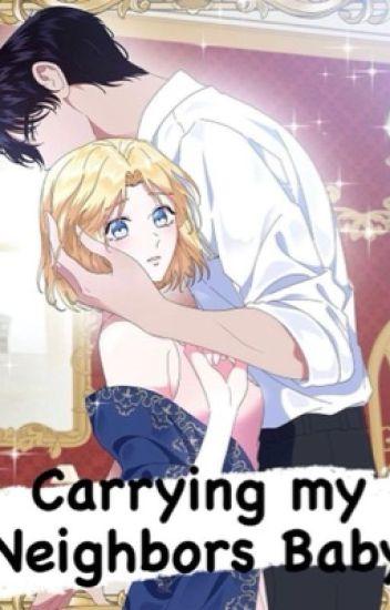 Carrying My Neighbors Baby ✔