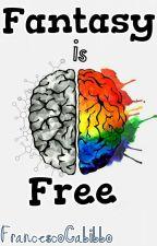Fantasy is Free by FrancescoCabibbo