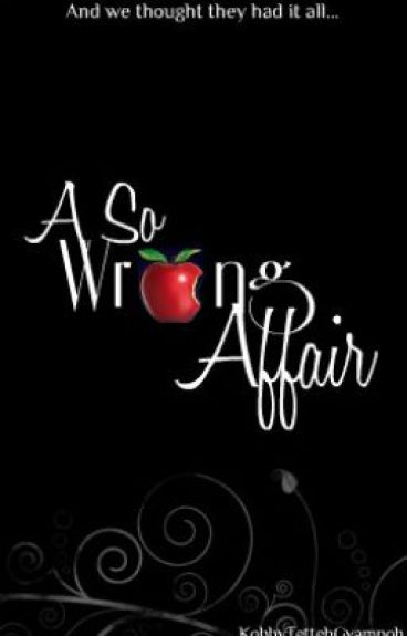 A So Wrong Affair(Newchic series, #2) by KobbyTettehGyampoh