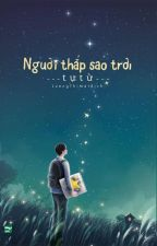 Người thắp sao trời - Tự Từ by chengfeng