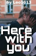 Here With You - Julien Bam FF by Leo1613
